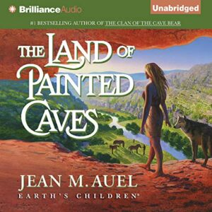 The Land of Painted Caves: Earths Children, Book 6