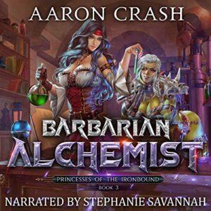 Barbarian Alchemist: Princesses of the Ironbound, Book 3