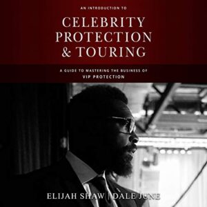 An Introduction to Celebrity Protection and Touring