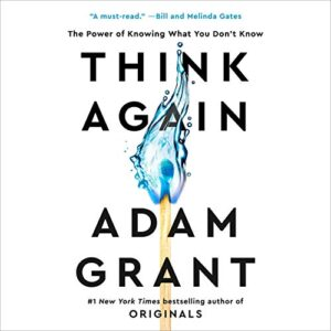 Think Again: The Power of Knowing What You Dont Know