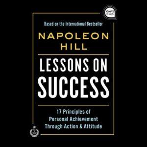 Lessons on Success: 17 Principles of Personal Achievement - Through Action & Attitude