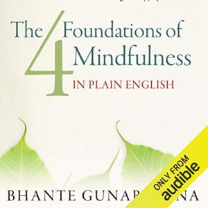 The Four Foundations of Mindfulness in Plain English