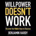 Willpower Doesnt Work