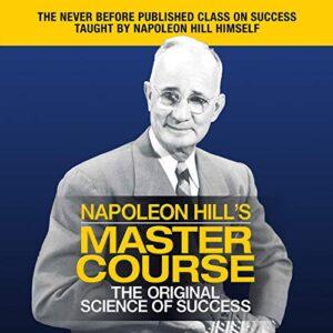 Napoleon Hills Master Course: The Original Science of Success