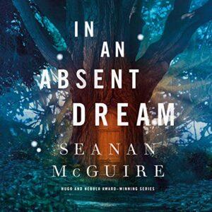 In an Absent Dream: Wayward Children, Book 4