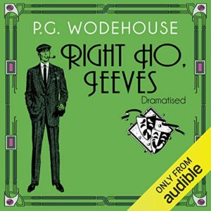 Right Ho, Jeeves: Jeeves, Book 6