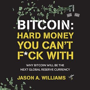 Bitcoin: Hard Money You Can't F*ck With