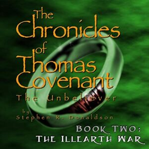 The Illearth War: The Chronicles of Thomas Covenant the Unbeliever, Book 2