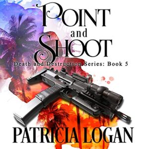 Point and Shoot: Death and Destruction, Book 5