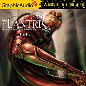 Elantris [Dramatized Adaptation]: Elantris, Book 3