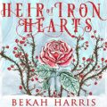 Heir of Iron Hearts: Iron Crown Faerie Tales, Book 2