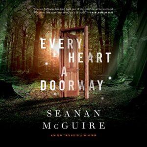 Every Heart a Doorway: Wayward Children, Book 1