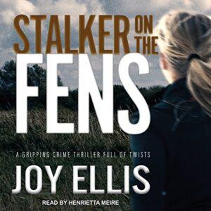 Stalker on the Fens: DI Nikki Galena Series, Book 5