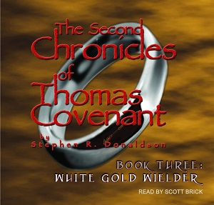 White Gold Wielder: The Second Chronicles of Thomas Covenant, Book 3
