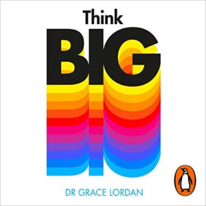 Think Big: Take Small Steps and Build the Career You Want