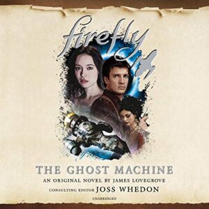Firefly: The Ghost Machine: Firefly, Book 3