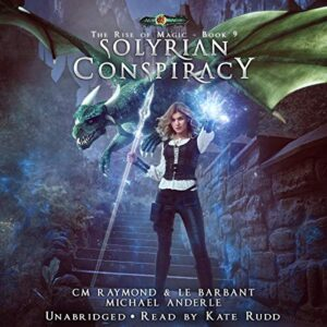 Solyrian Conspiracy: The Rise of Magic, Book 9