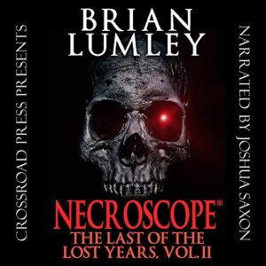 Necroscope: The Last of the Lost Years, Vol. II