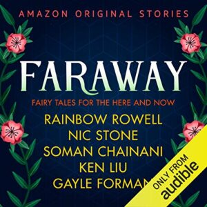 Faraway: Fairy Tales for the Here and Now
