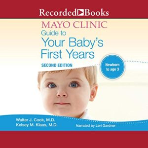 The Mayo Clinic Guide to Your Babys First Years, 2nd Edition