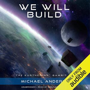 We Will Build: The Kurtherian Gambit, Book 8