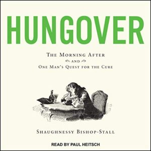 Hungover: The Morning After and One Mans Quest for the Cure
