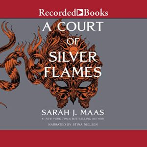 A Court of Silver Flames: A Court of Thorns and Roses, Book 4