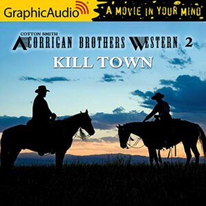 Kill Town: A Corrigan Brothers Western, Book 2