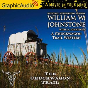 The Chuckwagon Trail [Dramatized Adaptation]: A Chuckwagon Trail Western, Book 1