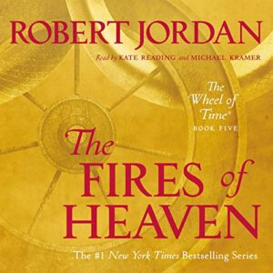 The Fires of Heaven: Wheel of Time, Book 5