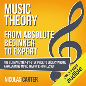 Music Theory: from Absolute Beginner to Expert