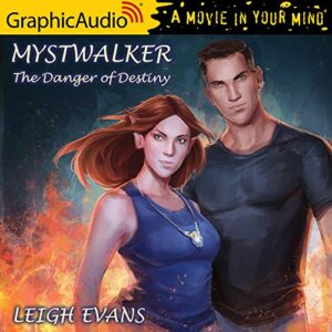 The Danger of Destiny [Dramatized Adaptation]: Mystwalker, Book 4