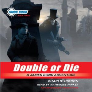 Double or Die: Young Bond, Book 3