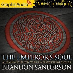 The Emperors Soul [Dramatized Adaptation]: Elantris