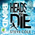 Heads You Die: Young Bond, Book 7
