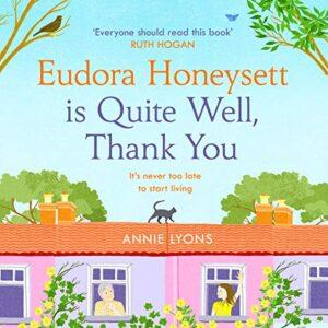 Eudora Honeysett Is Quite Well, Thank You