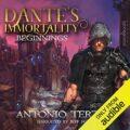 Dantes Immortality: Beginnings