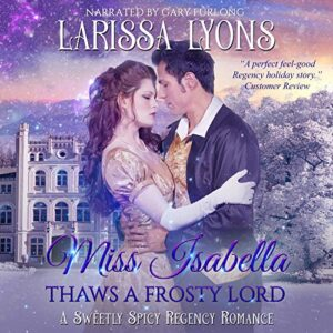 Miss Isabella Thaws a Frosty Lord