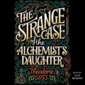 The Strange Case of the Alchemists Daughter