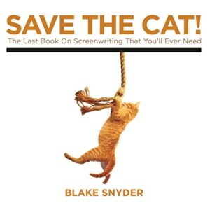Save the Cat!: The Last Book on Screenwriting Youll Ever Need