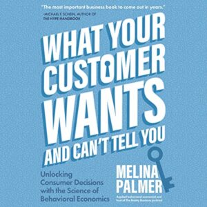 What Your Customer Wants and Cant Tell You