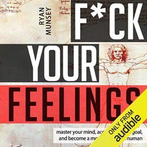 F--k Your Feelings