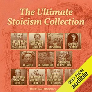The Ultimate Stoicism Collection