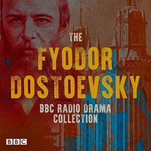 The Fyodor Dostoevsky BBC Radio Drama Collection
