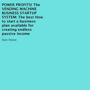 Power Profits! The Vending Machine Business Startup System