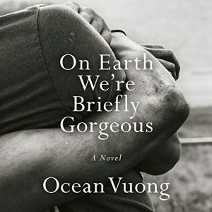 On Earth Were Briefly Gorgeous