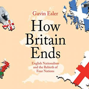 How Britain Ends