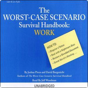 Work: The Worst-Case Scenario Survival Handbook