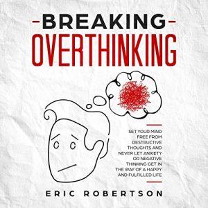 Breaking Overthinking