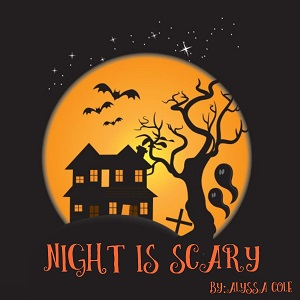 Night is Scary
